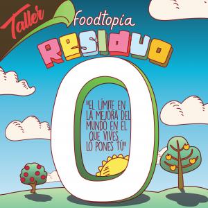 Charla coloquio RESIDUO CERO Foodtopia